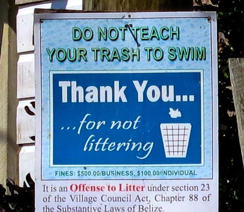 """Do Not Teach Your Trash to Swim."" Belize cares about the Earth!"