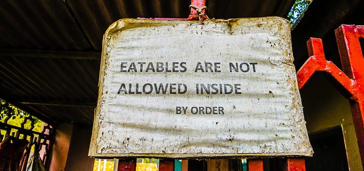 "You BETTER NOT bring any ""Eatables"" into the building!"