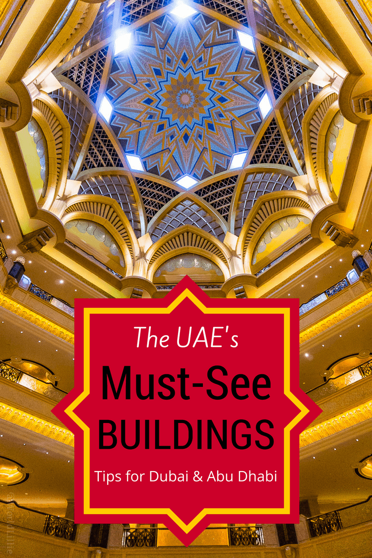 Tips on the best buildings and sights around Dubai and Abu Dhabi, UAE.