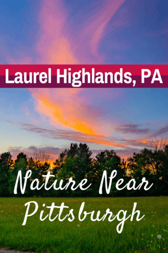 Laurel Highlands, PA Delights: Mountains, Waterfalls, and Sunsets!