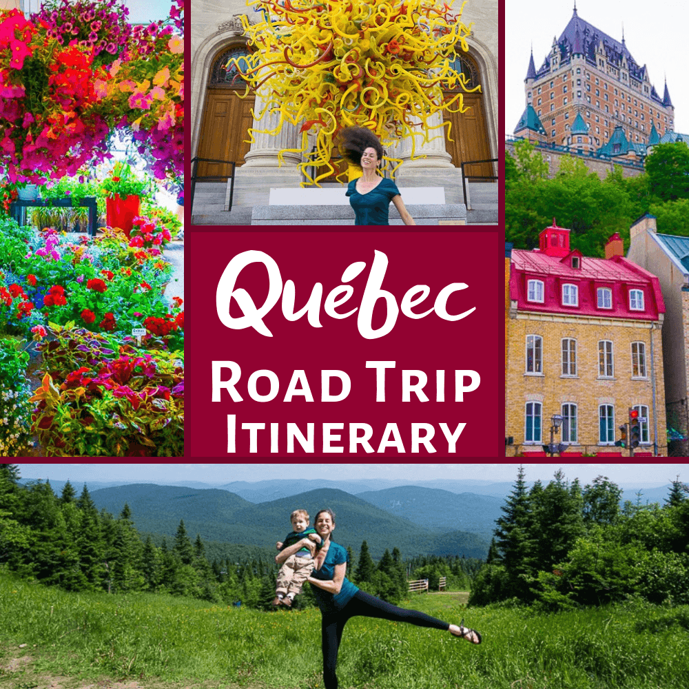 Montreal to Quebec City and Mont Tremblant road trip itinerary